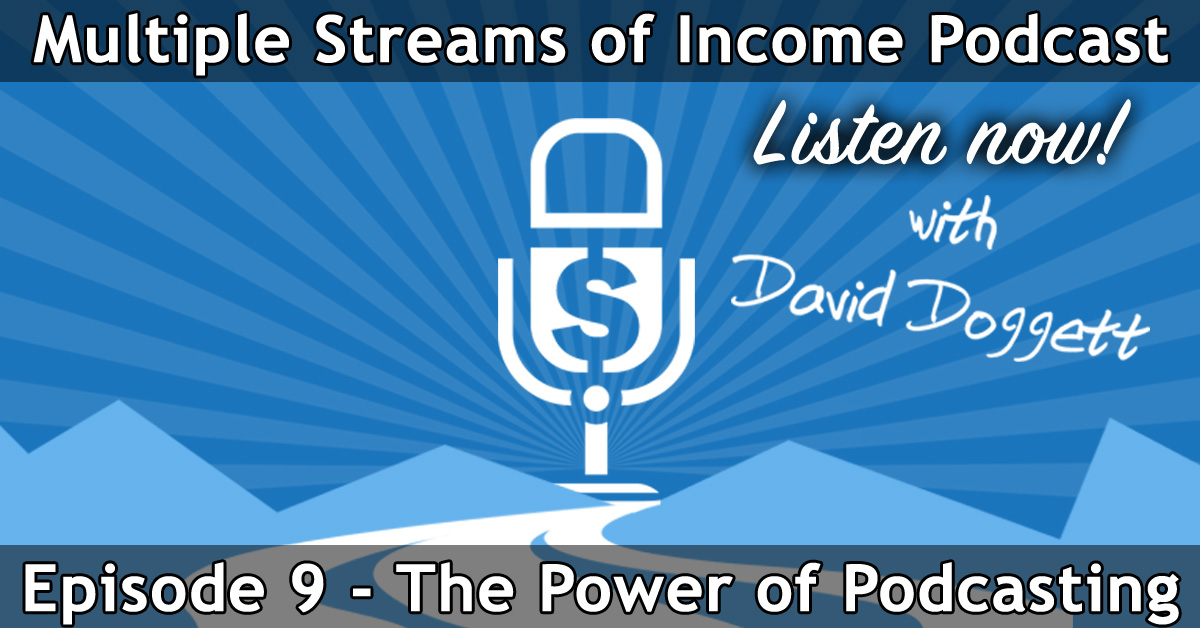 Multiple Streams of Income Podcast - The Power of Podcasting